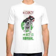 Be crazy and act like you're normal White MEDIUM Mens Fitted Tee