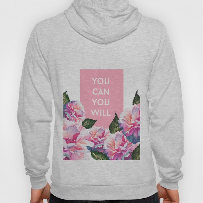 You Can & You Will Hoody