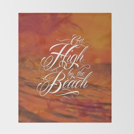 Get high by the beach Throw Blanket