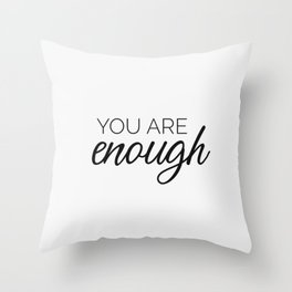 You are enough - white Throw Pillow