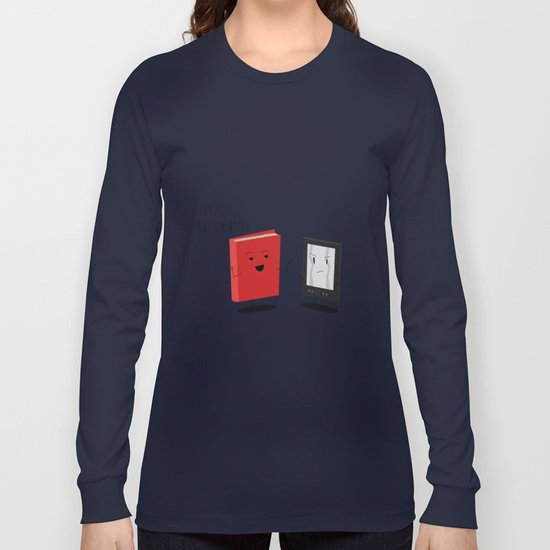 "Book vs Ebook ""Okay...but I'm retro"" Long Sleeve T-shirt"