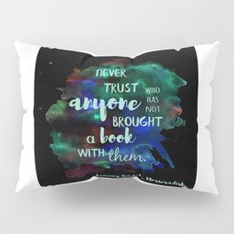 NEVER TRUST SOMEONE WITHOUT A BOOK   LEMONY SNICKET Pillow Sham