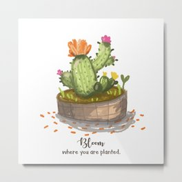 Bloom where you are planted. Metal Print