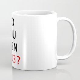 Do you even code ? Coffee Mug