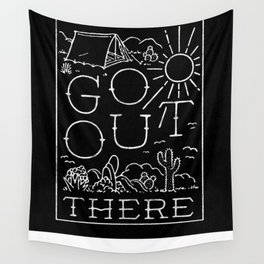 GO OUT THERE (BW) Wall Tapestry