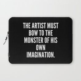 The artist must bow to the monster of his own imagination Laptop Sleeve