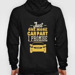 Car Enthusiasm: Only One More Car Part Hoody