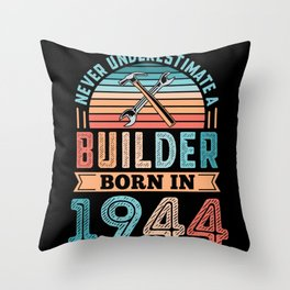 Builder born in 1944 80th Birthday Gift Building Throw Pillow
