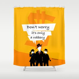 Robbery Shower Curtain