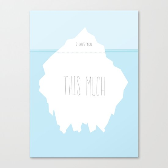 Love Like An Iceberg Canvas Print