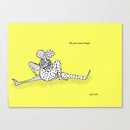Do you want a hug? Canvas Print