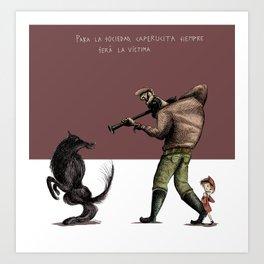 Caperucita siempre será la víctima. Art Print