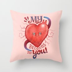 My heart Belongs to You! Throw Pillow