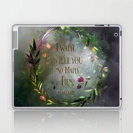 I want to tell you so many lies. Cardan Laptop & iPad Skin