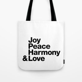 Joy, Peace, Harmony & Love Tote Bag