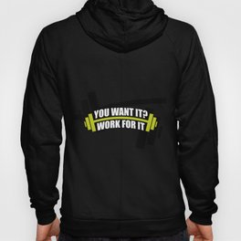 You Want It? Work For It Gym Motivational Quotes Poster Hoody