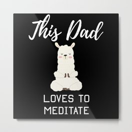This Dad Loves To Meditate Metal Print