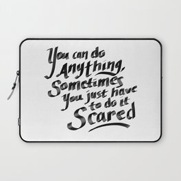 Do Anything Scared Laptop Sleeve