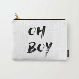 OH BOY Quote Carry-All Pouch