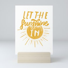 Let the Sunshine In Mini Art Print