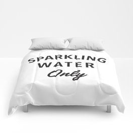 Sparkling Water Only Comforters
