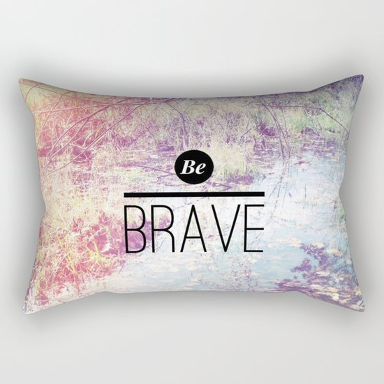 Be Brave Rectangular Pillow