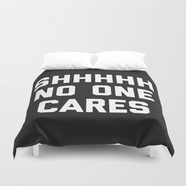 No One Cares Funny Quote Duvet Cover