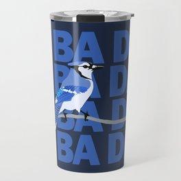 I'm Blue Jay Travel Mug