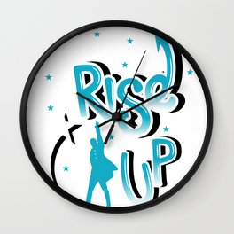 Rise Up - Hamilton Wall Clock