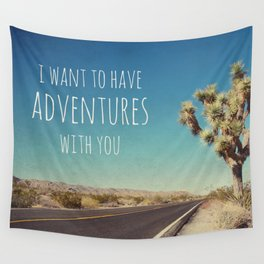 I want to have adventures with you Wall Tapestry