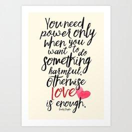 Love is enough - Chaplin sentence Illustration, motivation, inspirational quote Art Print