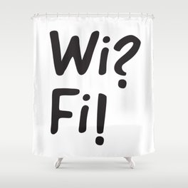 Wifi funny text Shower Curtain