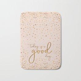 Text Art TODAY IS A GOOD DAY | glittering rose gold Bath Mat