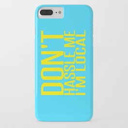 Don't Hassle Me I'm Local  |  Bill Murray iPhone Case