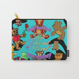 Teddy Bears Don't Lie Cheat Or Steal My Money Carry-All Pouch