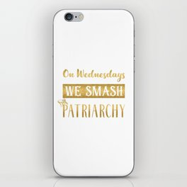 On Wednesdays We Smash the Patriarchy, Gold iPhone Skin