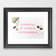 kindness is always fashionable Framed Art Print