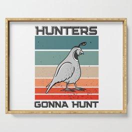 Hunters gonna hunt quail hunting gift Serving Tray