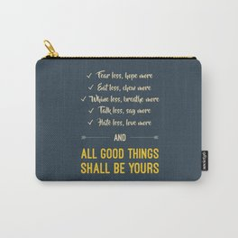All good things shall be yours Carry-All Pouch