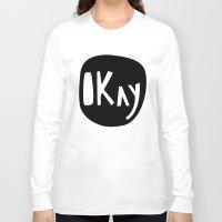 okay Long Sleeve T-shirts featuring Okay by ParthKothekar