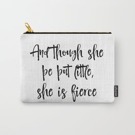 And though she be but little Quote Typography Carry-All Pouch