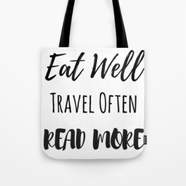 Eat Well, Travel Often, Read More Tote Bag