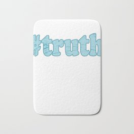 """Hashtag Truth"" tee design made perfectly for social media addicts out there! Make the best tags now Bath Mat"