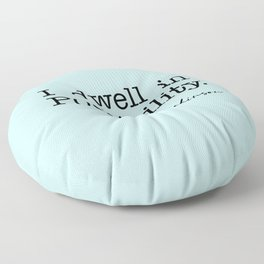 I dwell in Possibility.  Floor Pillow