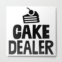 Cake Dealer Metal Print