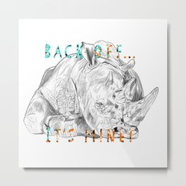 Rhino, Back off... It's Mine! Save the horn, project. Metal Print
