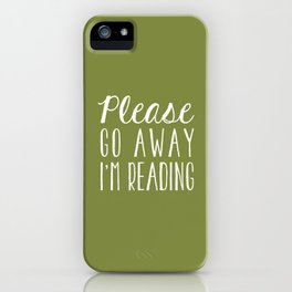 Please Go Away, I'm Reading (Polite Version) - Green iPhone Case