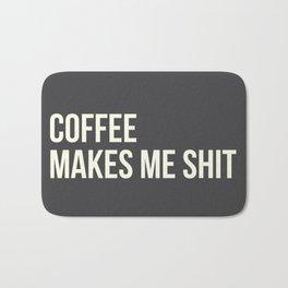 COFFEE MAKES ME SHIT Bath Mat