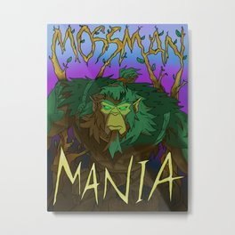 MossMan Mania #2 Metal Print
