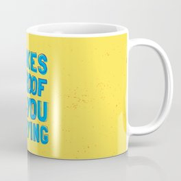 mistakes are proof that you trying Coffee Mug